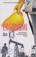 Ergonomi dan K3: Kesehatan Keselamatan Kerja