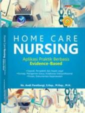 Home Care Nursing: Aplikasi Praktik Berbasis Evidence-Based