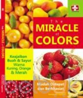 The Miracle Of Colors: Keajaiban Buah Dan Sayur Warna Kuning, Orange Dan Merah