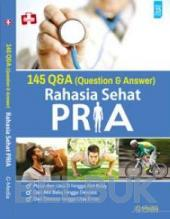145 Q & A (Question and Answer): Rahasia Sehat Pria
