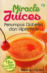 Miracle Juices: Penumpas Diabetes dan Hipertensi