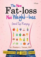 The New Fat-Loss Not Weight-Loss: Gemuk Tapi Ramping