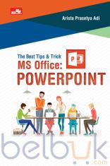 The Best Tips & Trik MS Office: PowerPoint