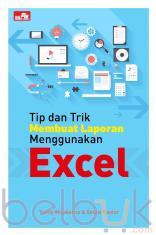 Tip dan Trik Membuat Laporan Menggunakan Excel