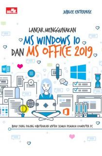 Lancar Menggunakan MS Windows 10 dan MS Office 2019