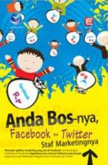 Anda Bos-nya, Facebook Dan Twitter Staf Marketing