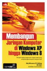Membangun Jaringan Komputer di Windows XP hingga Windows 8