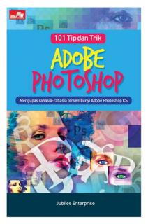 101 Tip dan Trik Adobe Photoshop