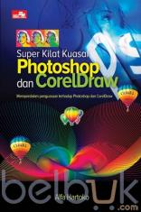 Super Kilat Kuasai Photoshop dan CorelDraw