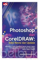 Photoshop dan CorelDRAW (Edisi Revisi dan Update)