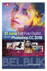 12 Jurus Edit Foto Digital dengan Photoshop CC 2018