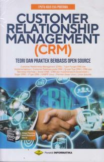 Customer Relationship Management (CRM): Teori dan Praktek Berbasis Open Source