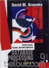 Database Processing: Dasar-dasar, Desain dan Implementasi (Jilid 1) (Edisi 9)
