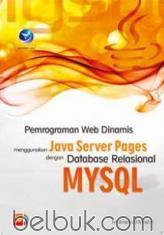 Pemrograman Web Dinamis Menggunakan Java Server Pages dengan Database Relasional MySQL