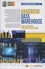 Handbook Data Warehouse: Teori dan Praktik Berbasiskan Open Source