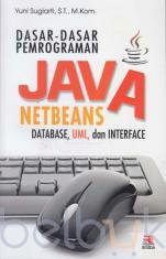 Dasar-Dasar Pemrograman Java Netbeans: Database, UML, dan Interface