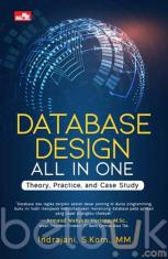 Database Design All In One: Theory, Practice, and Case Study