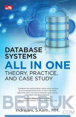 Database Systems All in One: Theory, Practice, and Case Study