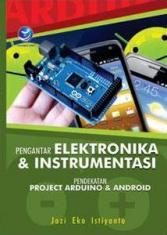 Pengantar Elektronika & Instrumentasi: Pendekatan Project Arduino dan Android