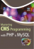 Mastering CMS Programming With PHP & MySQL