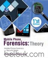 Mobile Phone Forensics: Theory: Mobile Phone Forensics dan Security Series (1'st Edition)