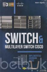 Switch dan Multilayer Switch Cisco: Implementasi Jaringan Akses