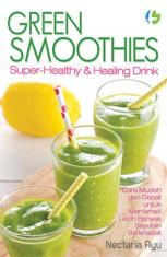 Green Smothies: Super Healthy & Healing Drink