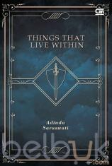 Things That Live Within
