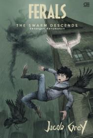 Ferals: The Swarm Descends (Serangan Kerumunan)