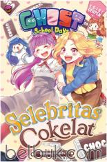 Ghost School Days Cerpen Vol. 4: Selebritas Cokelat