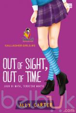 Gallagher Girls #5: Out of Sight, Out of Time (Jauh dari Pandangan, Terdesak Waktu)
