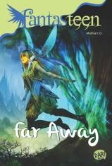 Fantasteen: Far Away