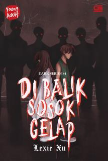 Young Adult: Dark Series #4: Di Balik Sosok Gelap