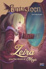 Fantasteen: Zeira and The World of Magic