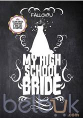 My High School Bride