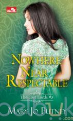 Nowhere Near Respectable (The Lost Lords #3)
