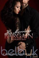 His Marriage Bargain: The Wedlock Series