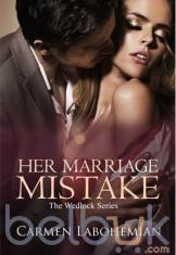 Her Marriage Mistake: The Wedlock Series