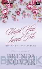 Harlequin: Silver Springs: Until You Loved Me (Hingga Kau Mencintaiku)