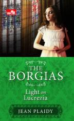 The Borgias: Light on Lucrezia