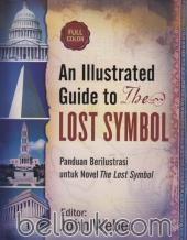 An Illustrated Guide to The Lost Symbol: Panduan Berilustrasi untuk Novel The Lost Symbol