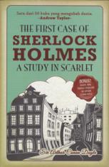 The First Case of Sherlock Holmes: A Study in Scarlet