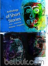 Anthology of Short Stories from Indonesia - Malaysia - Singapore