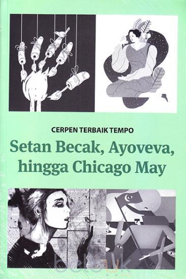 Cerpen Terbaik Tempo Setan Becak Ayoveva Hingga Chicago May