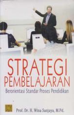 Strategi Pembelajaran: Berorientasi Standar Proses Pendidikan