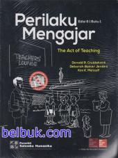Perilaku Mengajar: The Act of Teaching (Teachers' Lounge) (Buku 1) (Edisi 6)