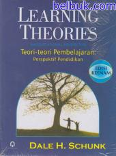 Learning Theories An Educational Perspektif (Teori-teori Pembelajaran Perspektif Pendidikan) (Edisi 6)