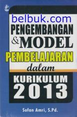 Pengembangan & Model Pembelajaran dalam Kurikulum 2013