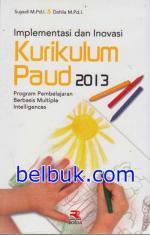 Implementasi dan Inovasi Kurikulum Paud 2013: Program Pembelajaran Berbasis Multiple Intelligences