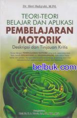 Buku: Teori-teori belajar dan aplikasi pembelajaran motorik: Deskripsi